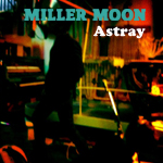 Astray by Miller Moon